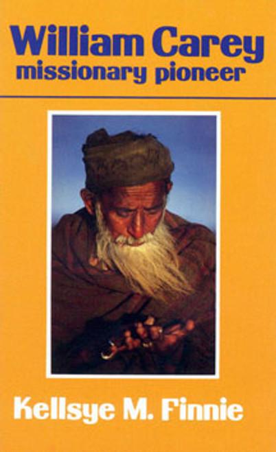 William Carey: Missionary Pioneer