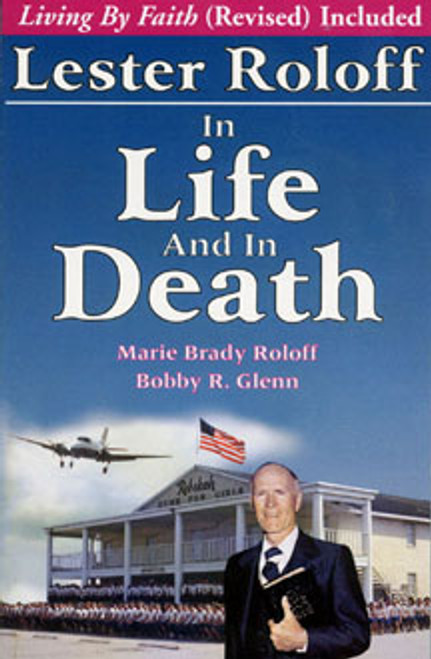 Lester Roloff: In Life and In Death