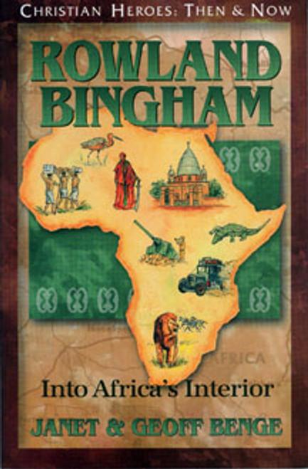 Rowland Bingham: Into Africa's Interior
