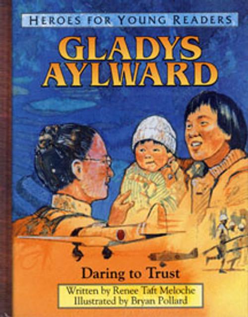 Gladys Aylward: Daring To Trust