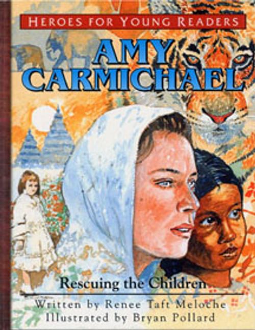 Amy Carmichael: Rescuing the Children