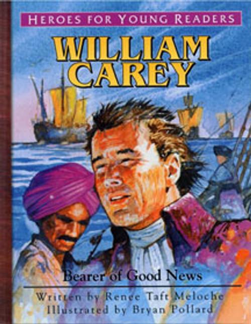 William Carey: Bearer of Good News