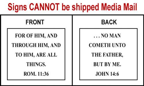 Scripture Sign - Romans 11:36 and John 14:6
