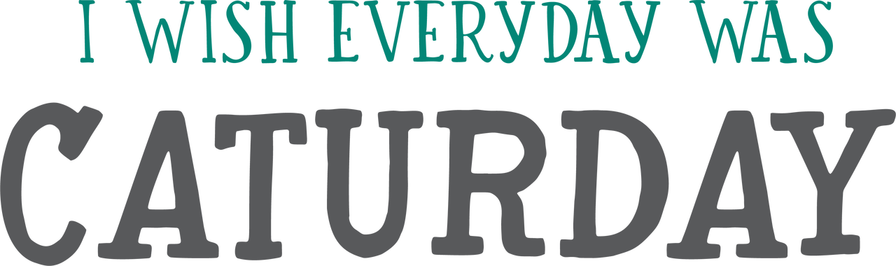I Wish Everyday Was Caturday SVG Cut File