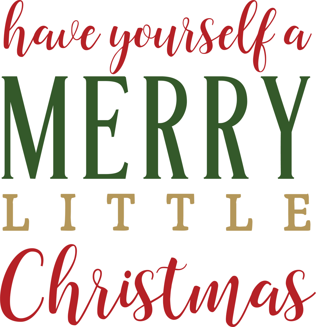 Have Yourself A Merry Little Christmas SVG Cut File