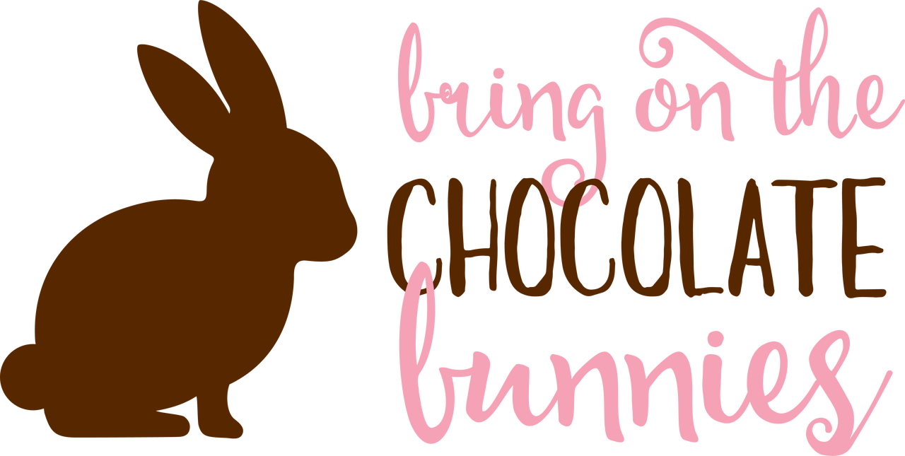Bring On The Chocolate Bunnies SVG Cut Files