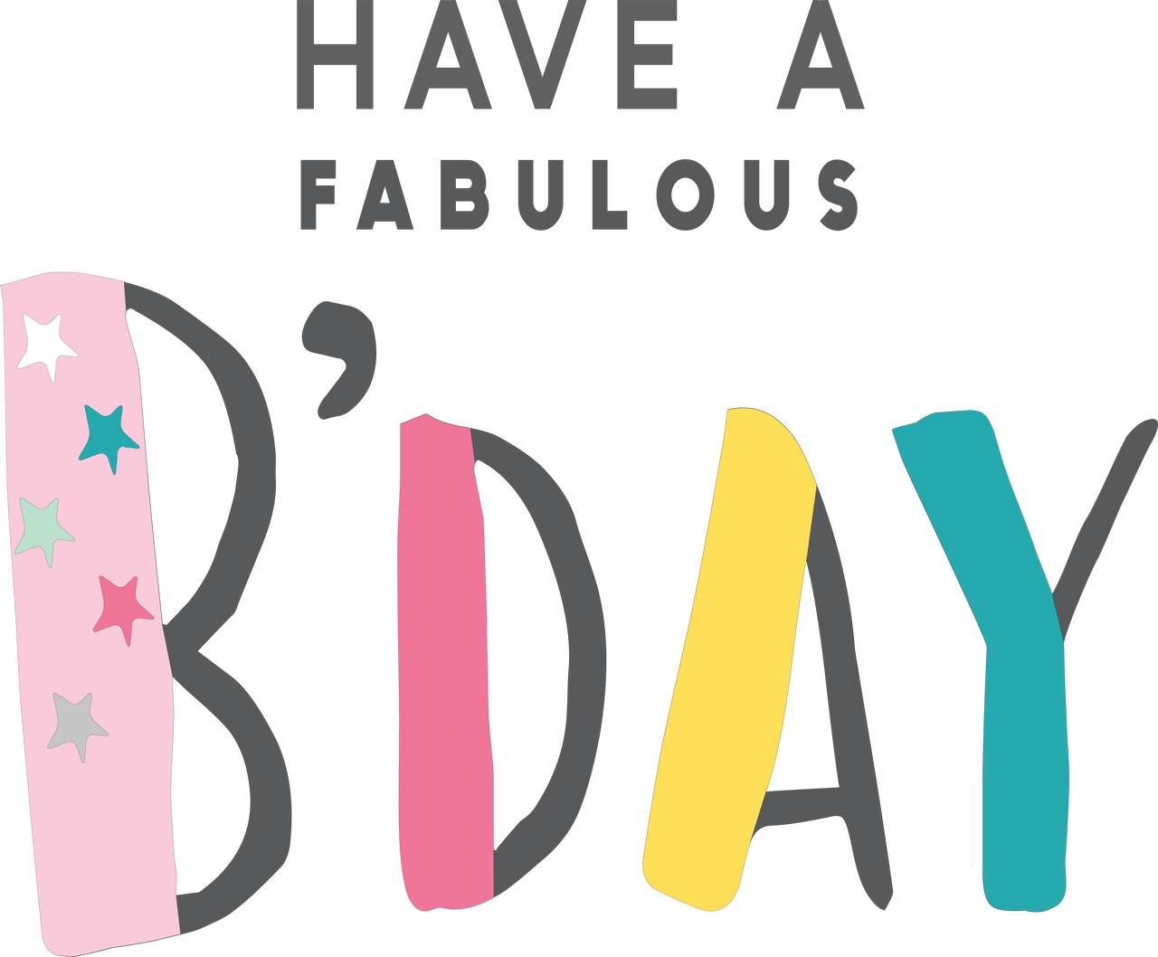 Have A Fabulous B'Day SVG Cut File