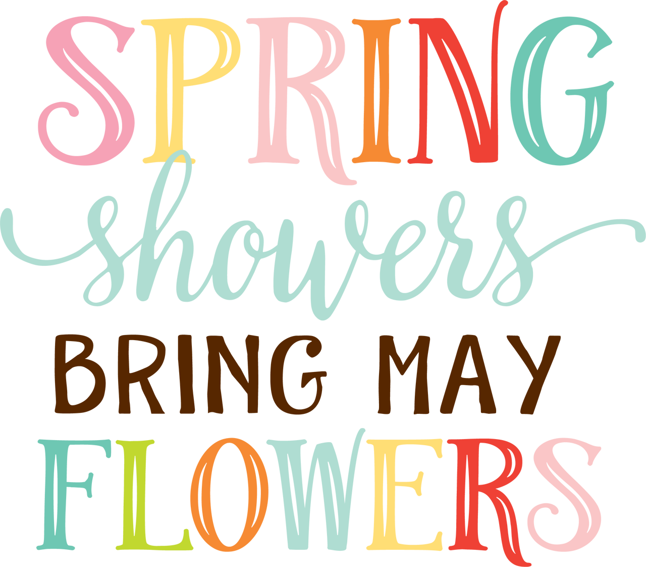 Spring Showers Bring May Flowers SVG Cut File - Snap Click Supply Co.