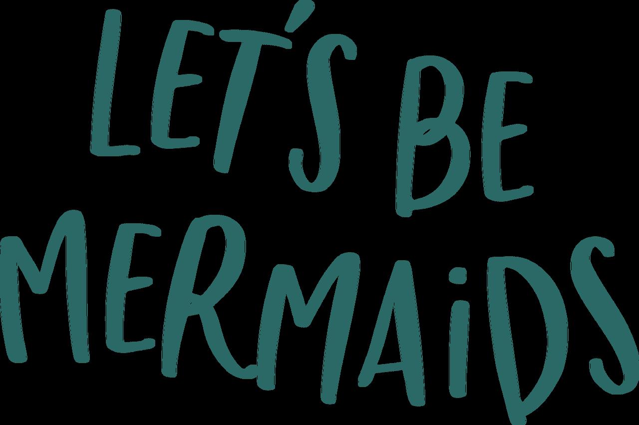 Let's Be Mermaids SVG Cut File