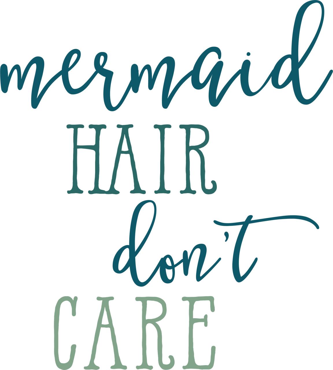 Mermaid Hair Don't Care SVG Cut File