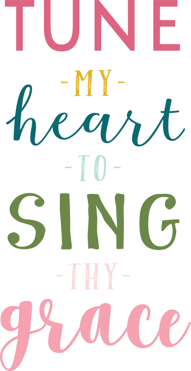 Tune My Heart To Sing My Grace SVG Cut File