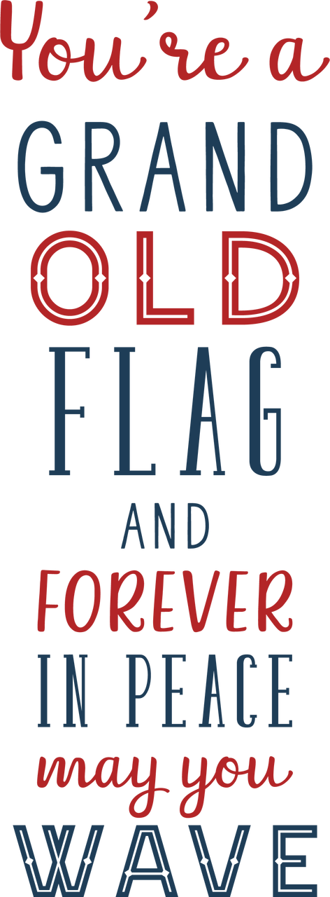You're A Grand Old Flag SVG Cut File