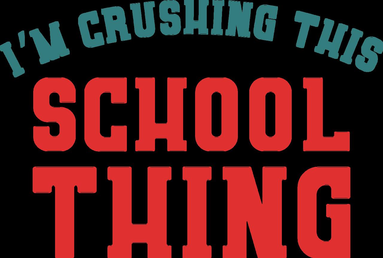 I'm Crushing This School Thing SVG Cut File