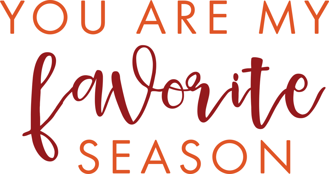 You Are My Favorite Season SVG Cut File