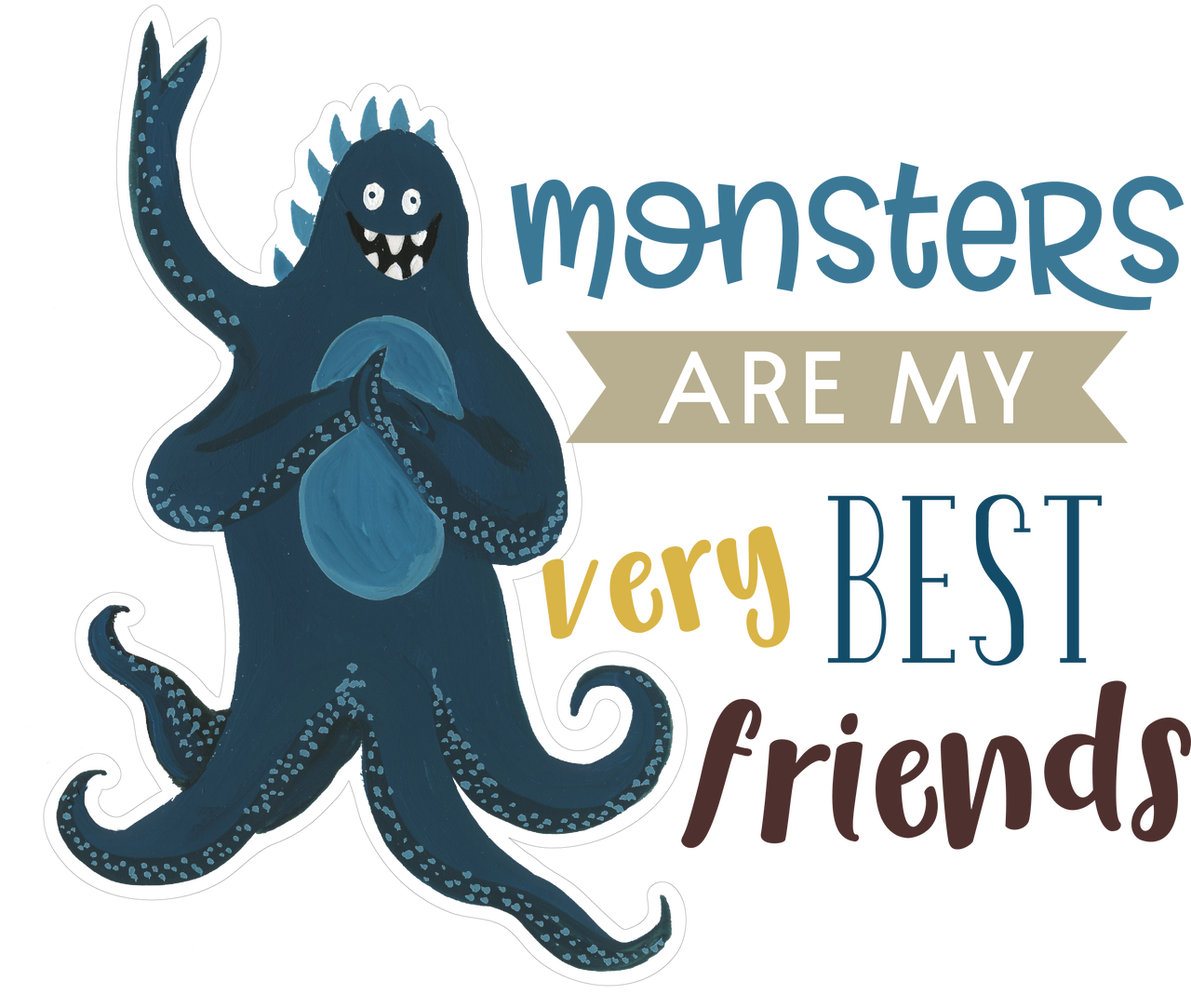 Monsters Are My Very Best Friends Print & Cut File