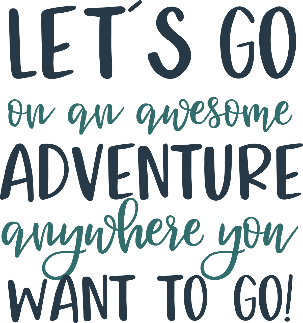 Let's Go On An Awesome Adventure SVG Cut File