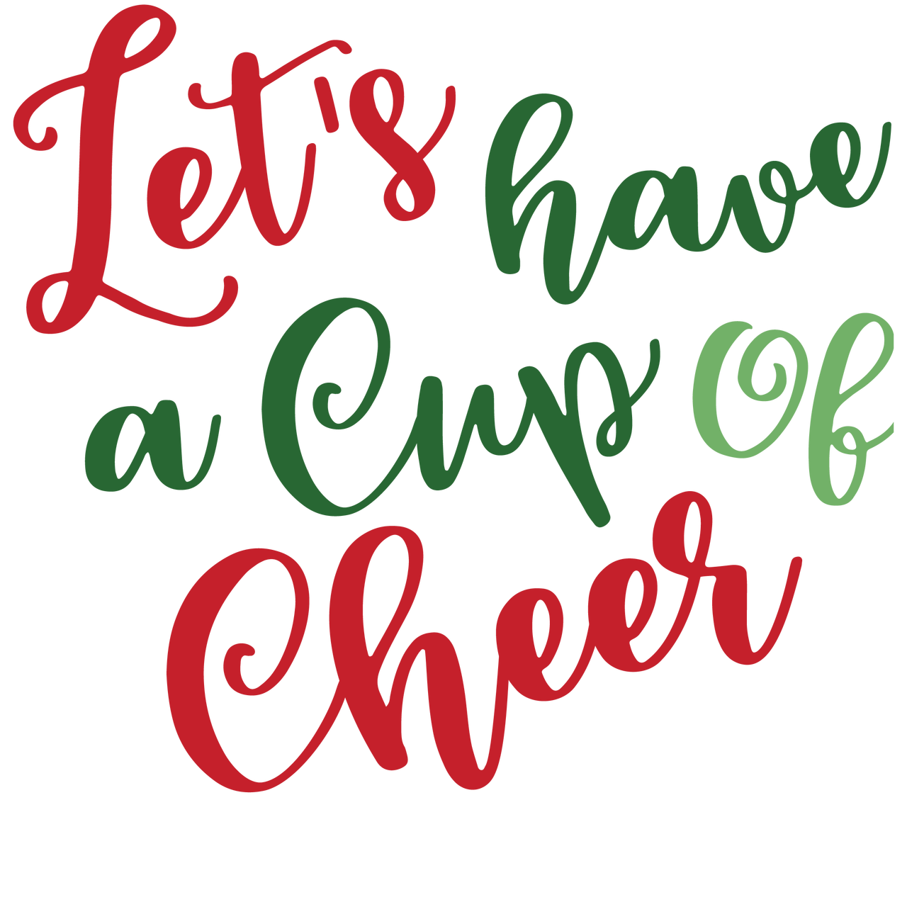 Let's Have a Cup of Cheer SVG Cut File
