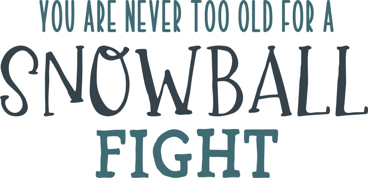 You Are Never Too Old For A Snowball Fight SVG Cut File