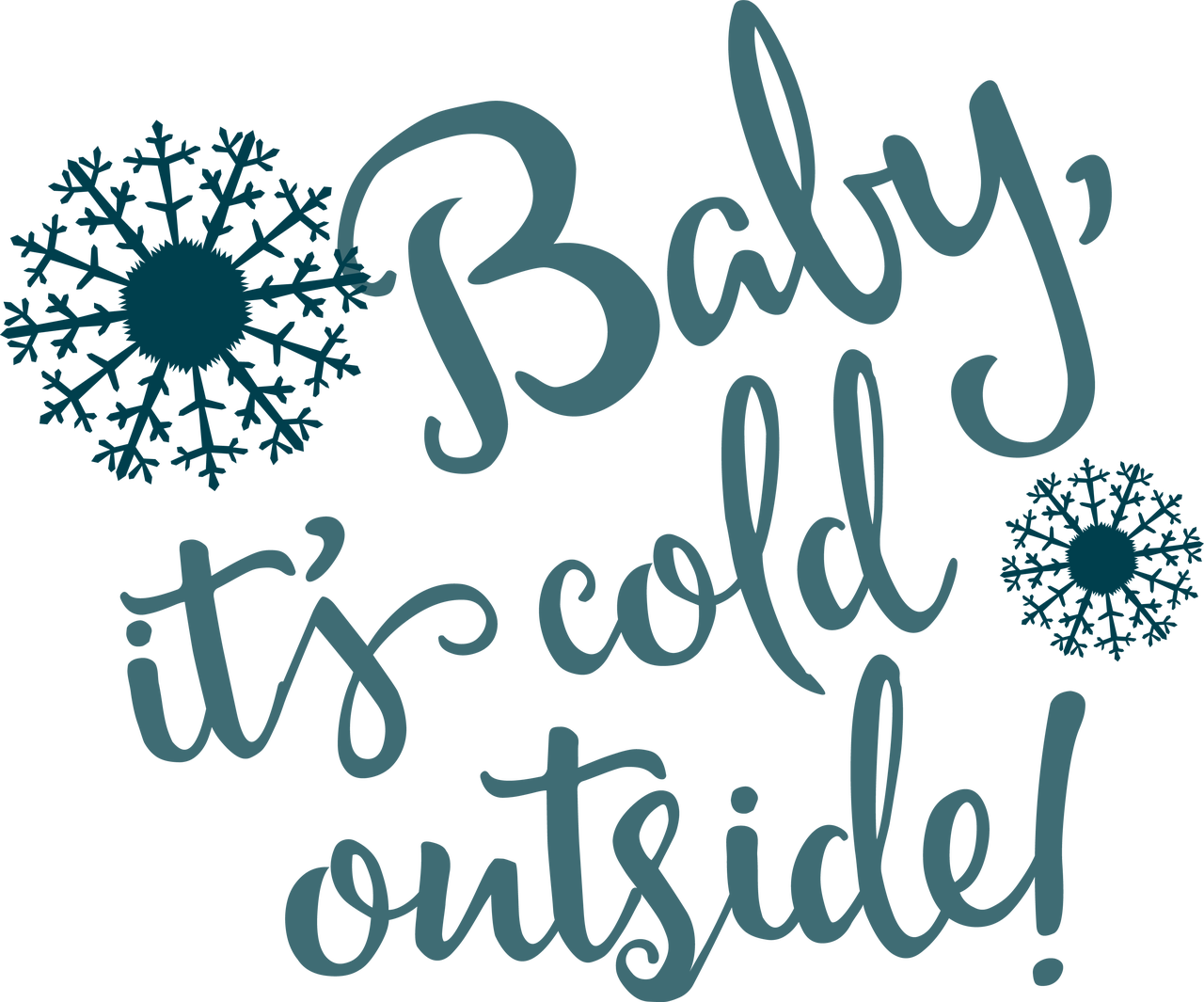 Baby It's Cold Outside SVG Cut File