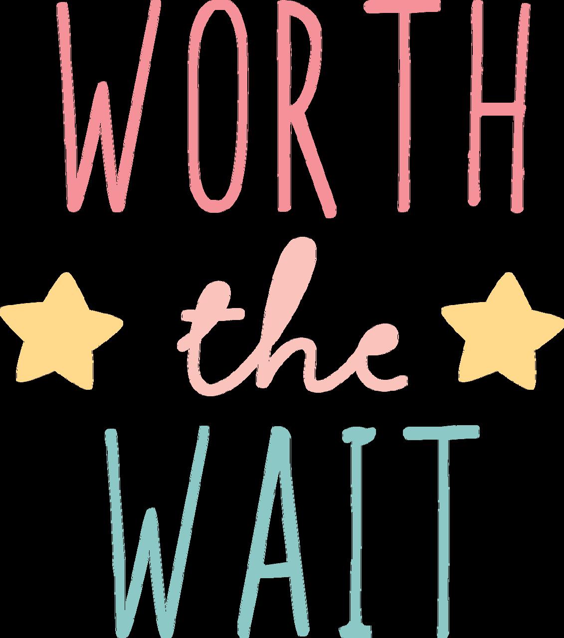 Worth The Wait SVG Cut File