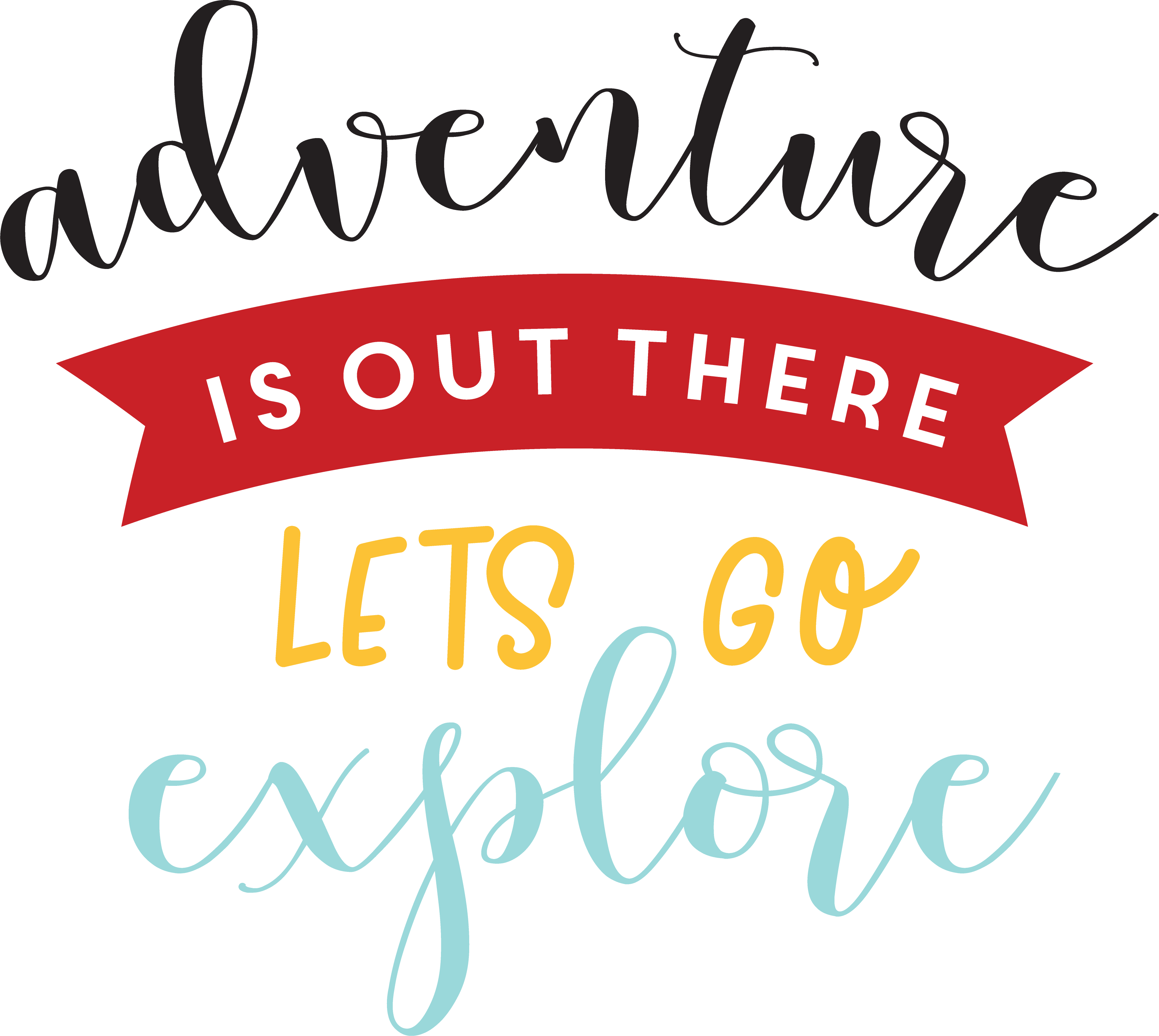 Adventure Is Out There Let's Go Explore SVG Cut File