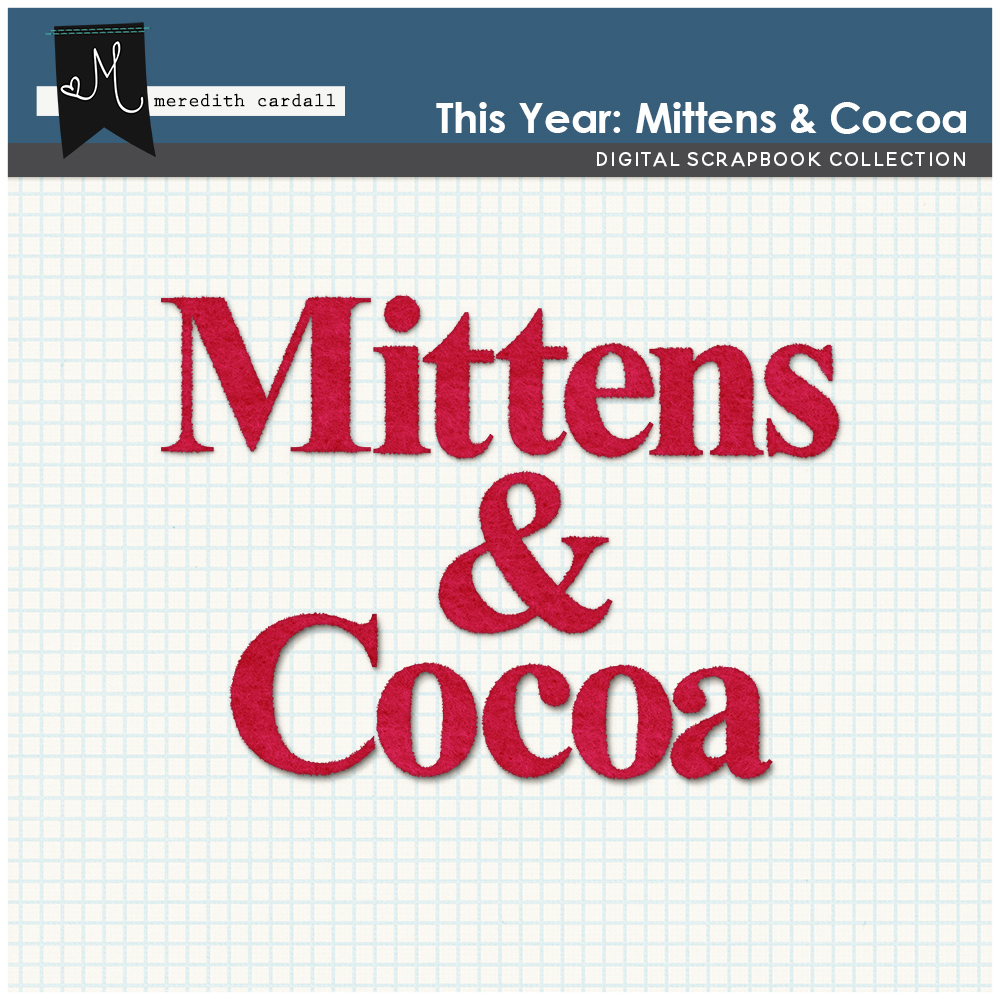 This Year: Mittens & Cocoa Alpha