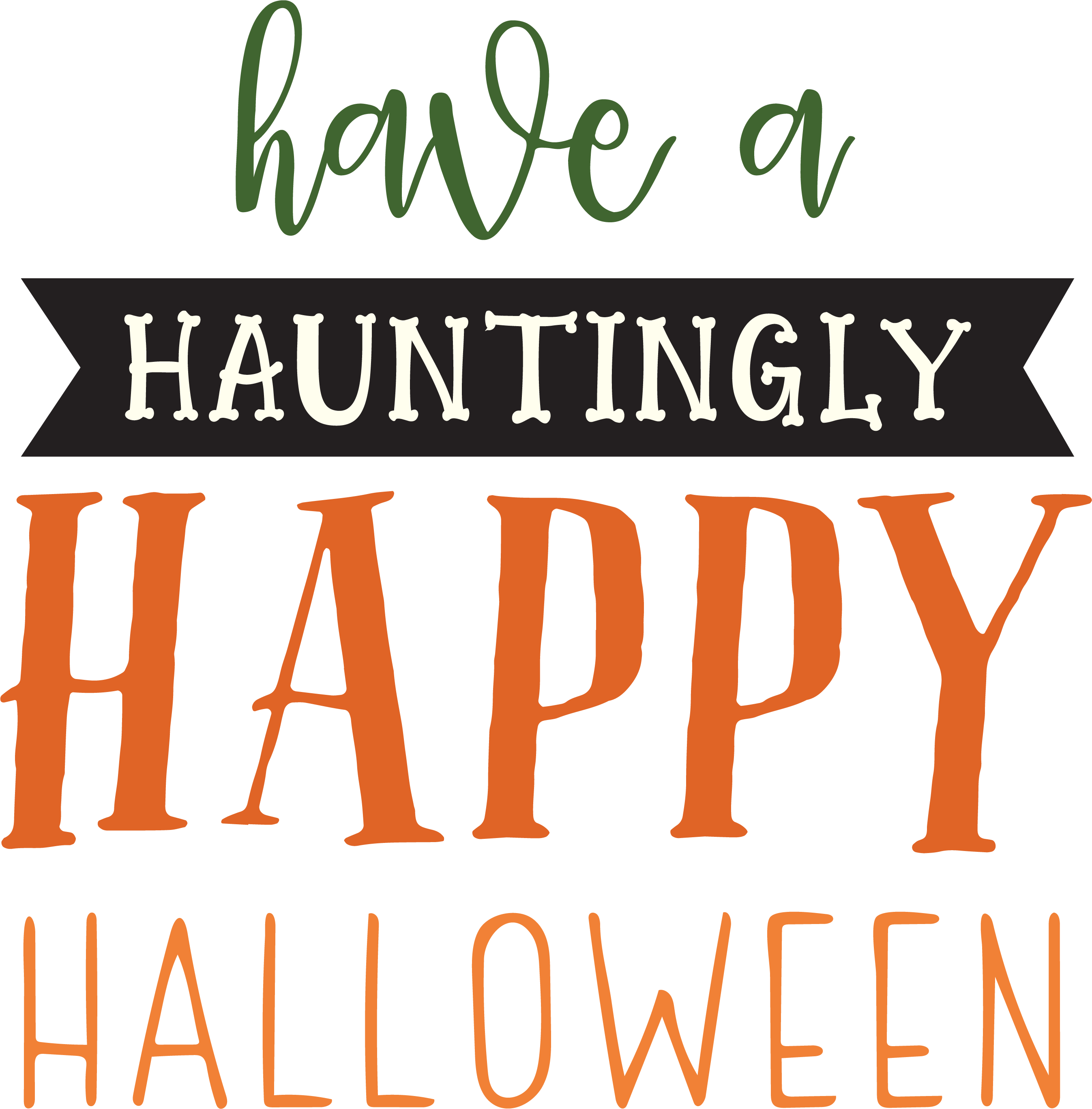 Have A Hauntingly Happy Halloween SVG Cut File