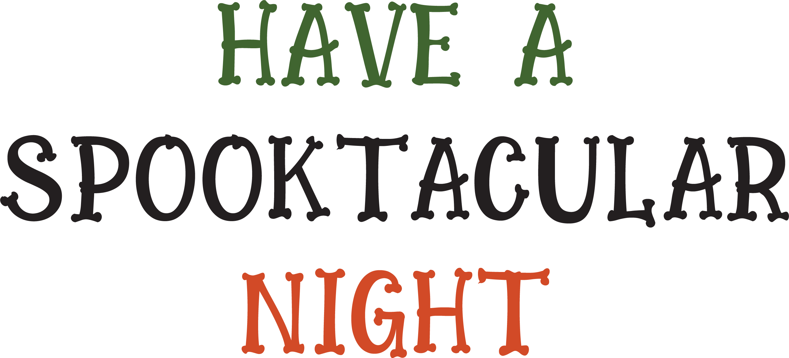 Have A Spooktacular Night SVG Cut File
