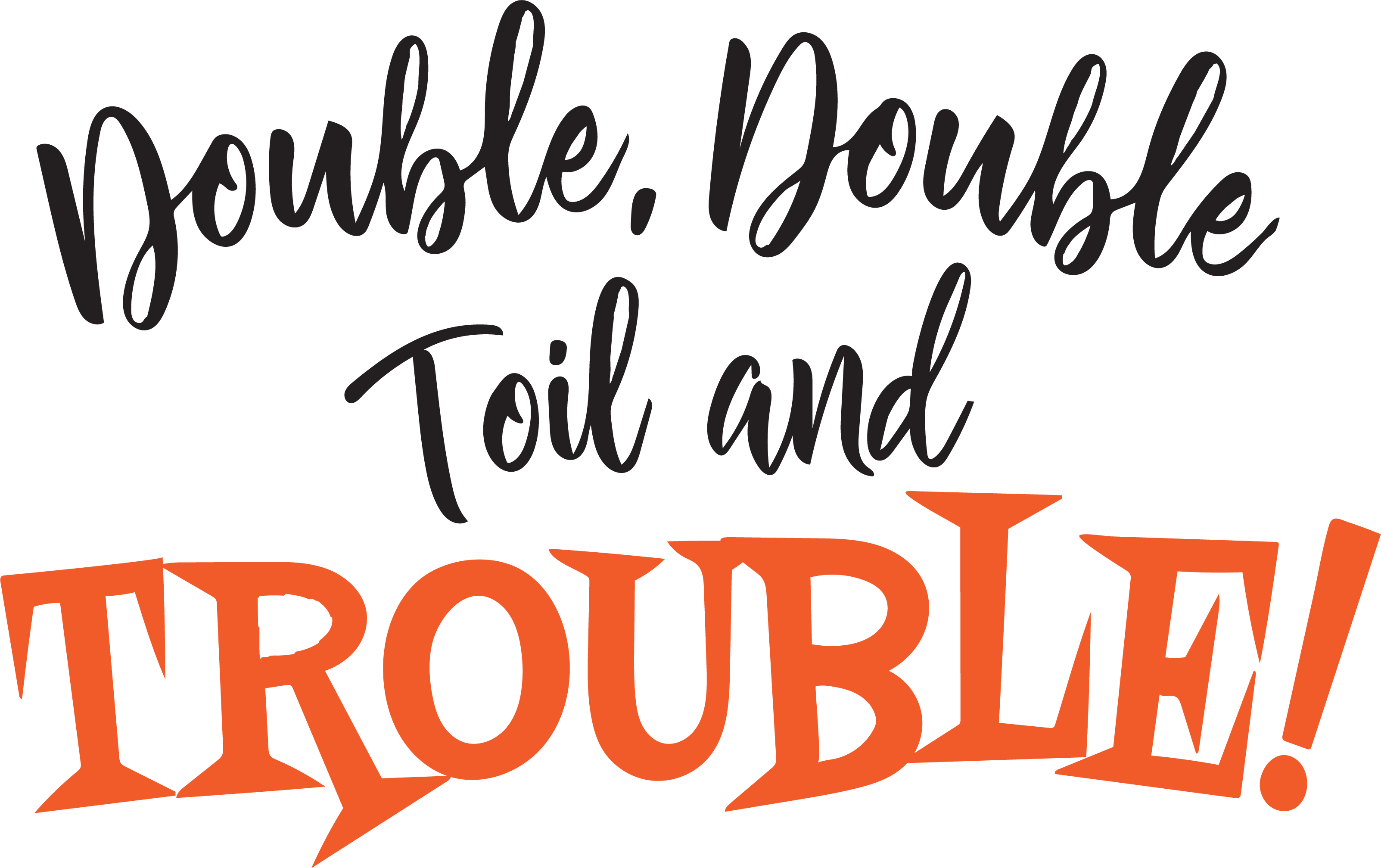 Double, Double Toil And Trouble SVG Cut File