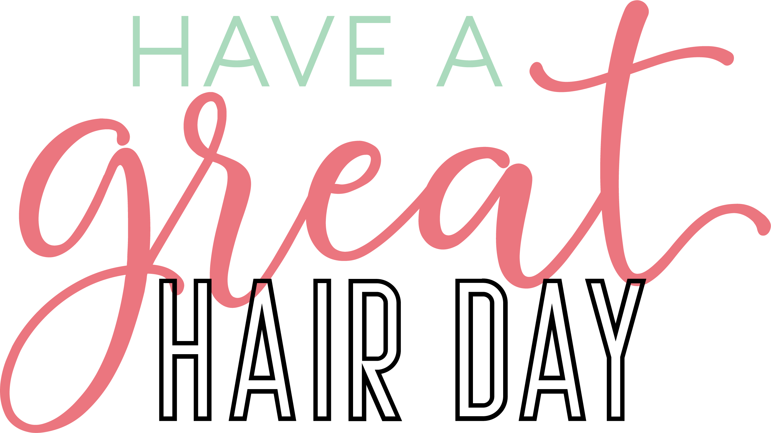 Have A Great Hair Day SVG Cut File