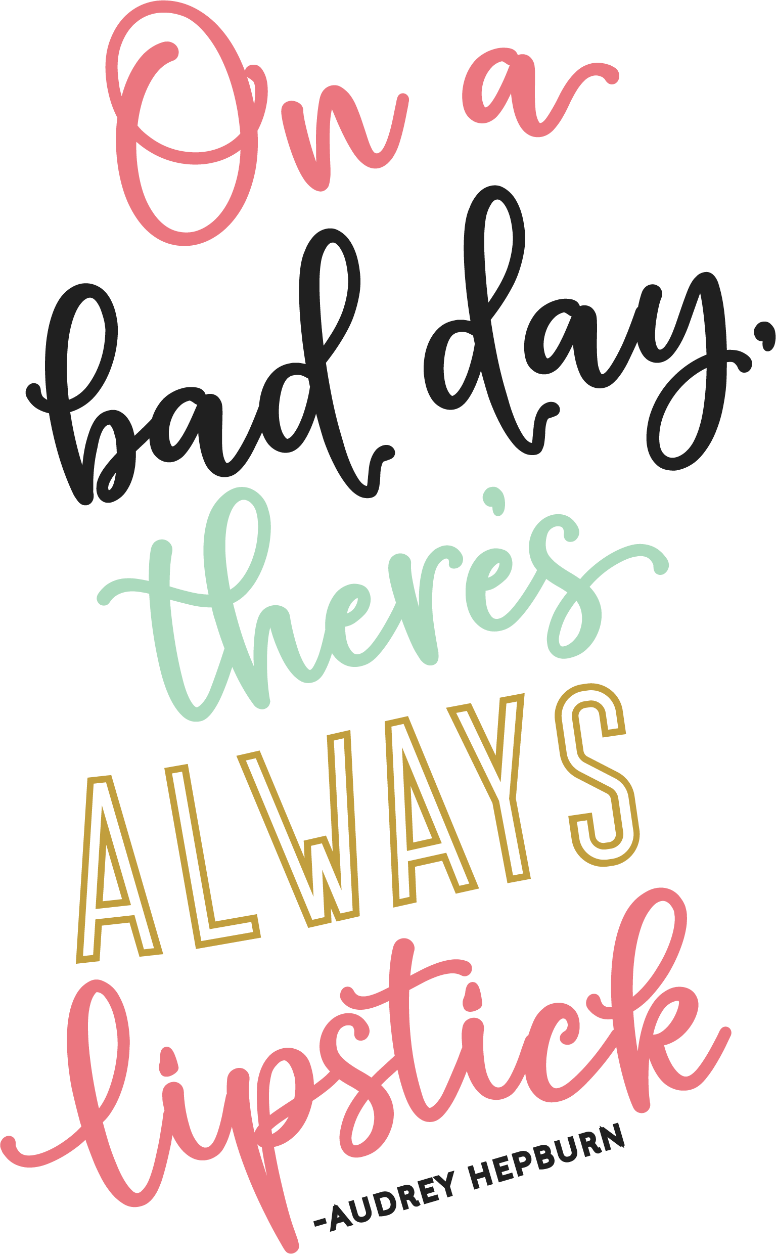 On A Bad Day Quote SVG Cut File