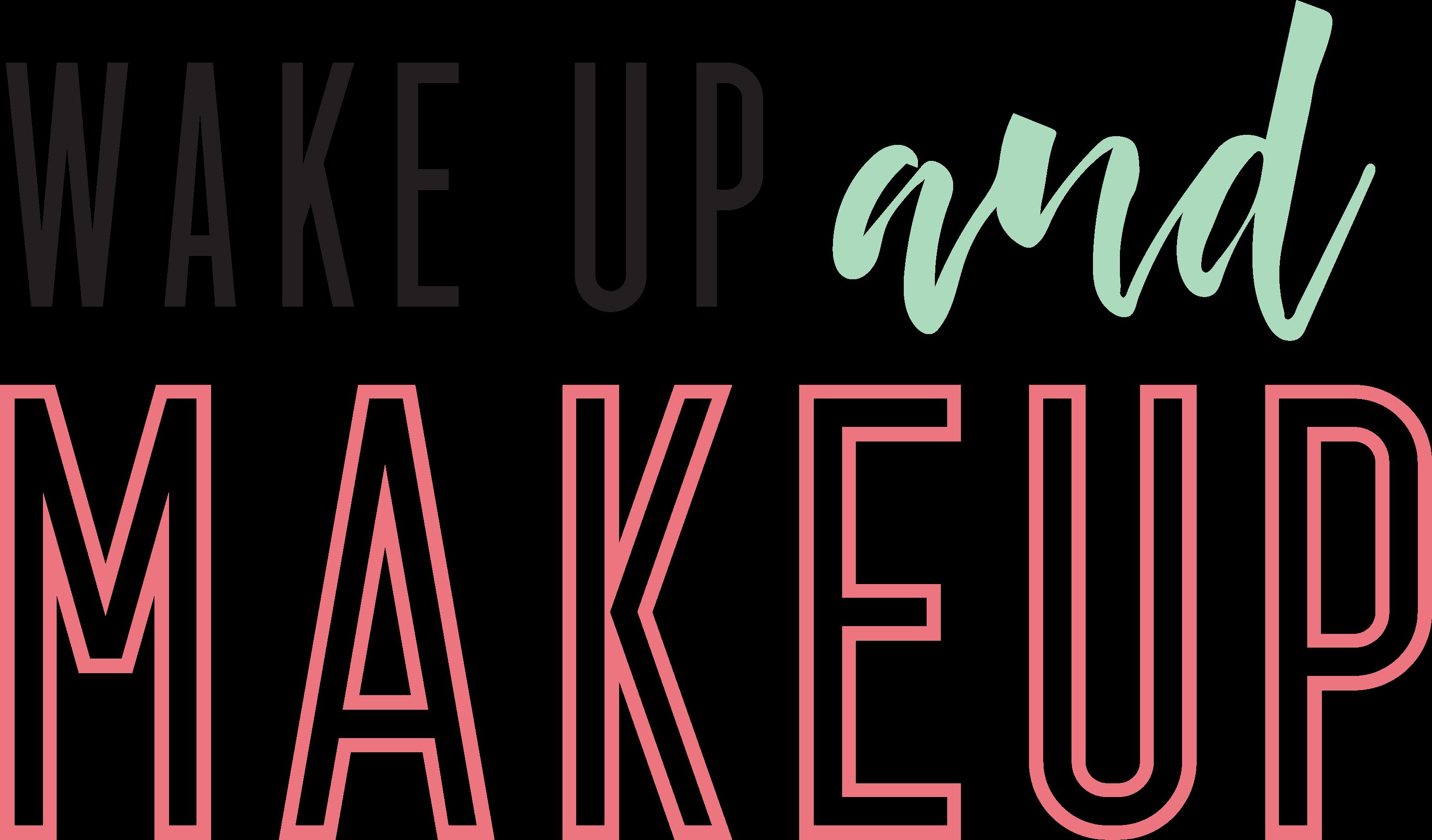 Wake Up And Makeup SVG Cut File