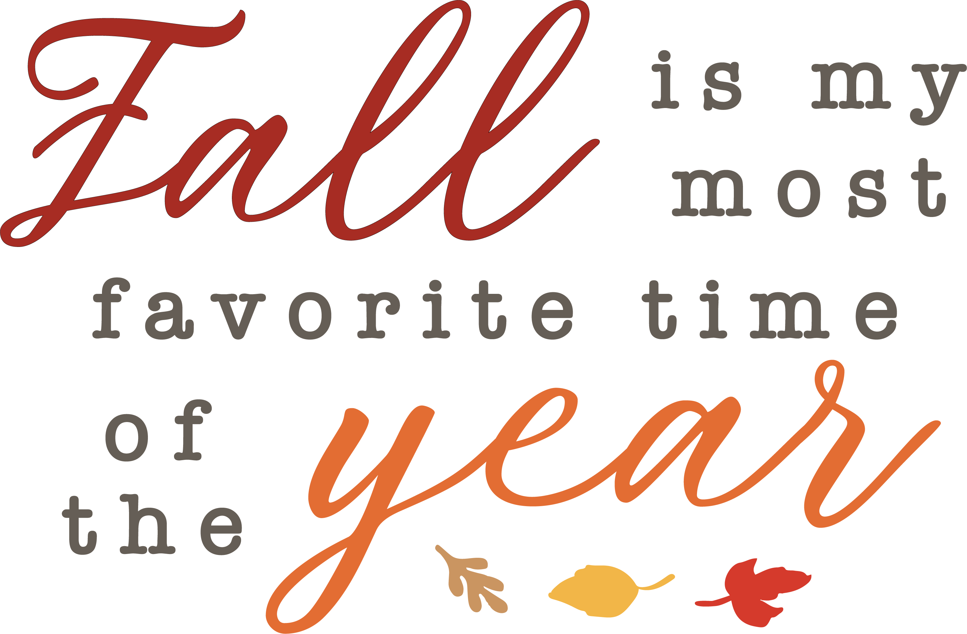Fall is My Most Favorite Time Of The Year SVG Cut File