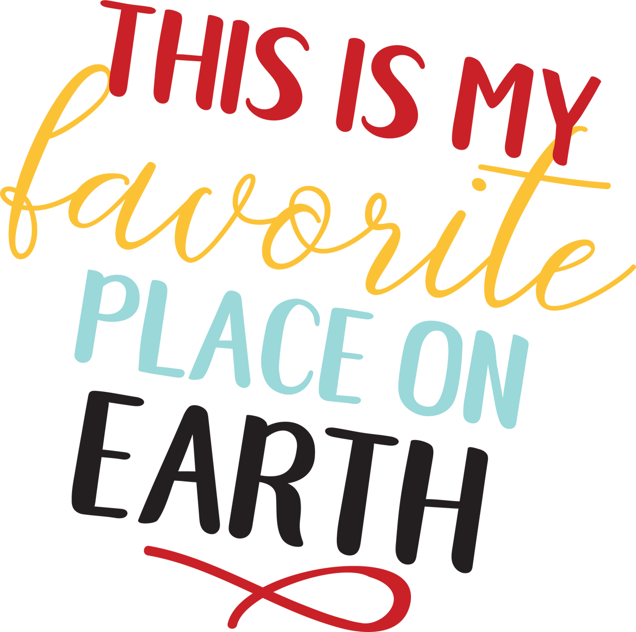 This Is My Favorite Place On Earth SVG Cut File