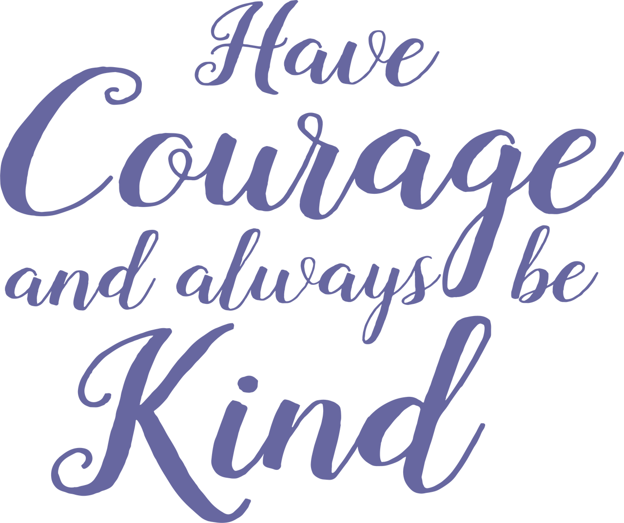 Have Courage And Be Kind Svg Cut File Snap Click Supply Co