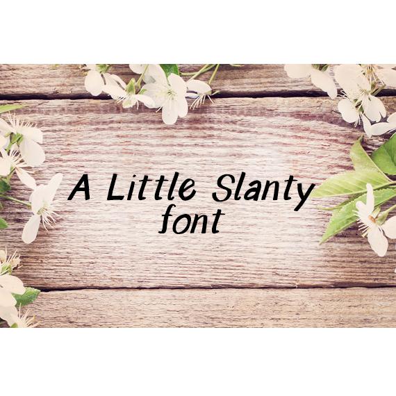 A Little Slanty Font