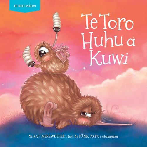 Te Toro Huhu A Kuwi, Kuwi's Huhu Hunt, Te Reo Maori story book.