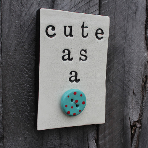 Cute as a button ceramic tile, The Monster Company,