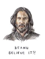 Keanu Believe It?, Blank Greeting Card