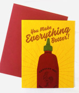 """You Make Everything Better,"" Sriracha, Blank Greeting Card"