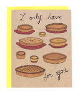 """Pies for You,"" Blank Greeting Card"