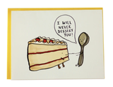"""Never Dessert You,"" Blank Greeting Card"