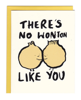 """No Won(ton) Like You,"" Blank Greeting Card"