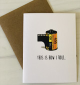 """This is How I Roll,"" Blank Greeting Card"