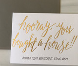 """""""Hooray You Bought a House,"""" Blank Greeting Card"""