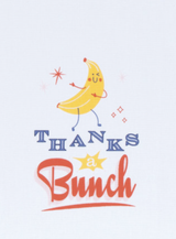 "Cheeky Tea Towel: ""Thanks a Bunch"""