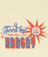 "Cheeky Tea Towel: ""Feed Me Before I Get Hangry"""