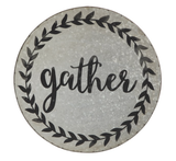 """Gather"" Round Tin Sign"