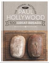 Paul Hollywood 100 Great Breads--the Original Bestseller