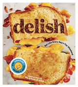 delish: Eat Like Everyday's the Weekend